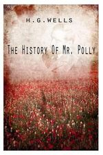 The History of Mr. Polly - H Wells, G