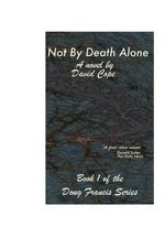 Not by Death Alone - D H Cope