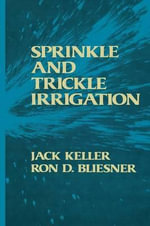 Sprinkle and Trickle Irrigation - Jack Keller
