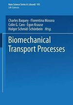 Biomechanical Transport Processes - Charles Baquey