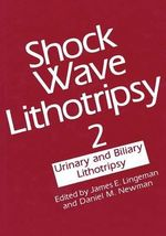 Shock Wave Lithotripsy: 2 : Urinary and Biliary Lithotripsy
