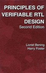 Principles of Verifiable RTL Design : A Functional Coding Style Supporting Verification Processes in Verilog - Lionel Bening
