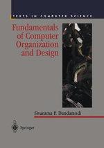 Fundamentals of Computer Organization and Design - Sivarama P. Dandamudi