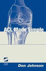 ACL Made Simple - Don Johnson
