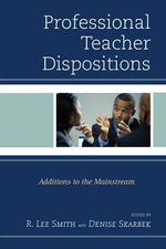 Professional Teacher Dispositions : Additions to the Mainstream - Robert Lee Smith