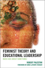 Feminist Theory and Educational Leadership : Much Ado About Something! - Robert Palestini