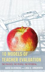 10 Models of Teacher Evaluation : The Policies, the People, the Potential - David Silverberg