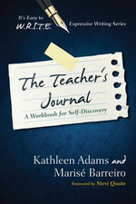 The Teachers' Journal : A Workbook for Self -Discovery - Kathleen Adams