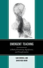 Emergent Teaching : A Path of Creativity, Significance, and Transformation - Sam Crowell