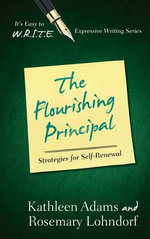 The Flourishing Principal : Strategies for Self-Renewal - Kathleen Adams