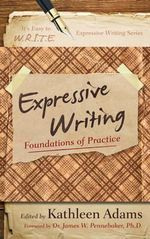 Expressive Writing : Foundations of Practice - Kathleen Adams