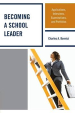 Becoming a School Leader : Applications, Interviews, Examinations and Portfolios - Charles A. Bonnici