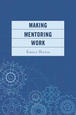 Making Mentoring Work - Emily Davis