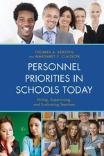 Personnel Priorities in Schools Today : Hiring, Supervising, and Evaluating Teachers - Thomas A. Kersten