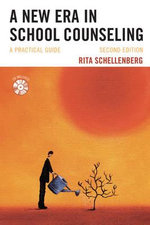 A New Era in School Counseling : A Practical Guide - Rita Schellenberg