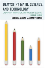 Demystify Math, Science, and Technology : Creativity, Innovation, and Problem-Solving - Dennis Adams