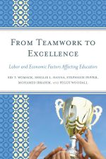 From Teamwork to Excellence : Labor and Economic Factors Affecting Educators - Sid T. Womack