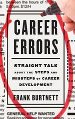 Career Errors : Straight Talk About the Steps and Missteps of Career Development - Frank Burtnett