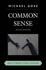 Common Sense : What it Means to be a Teacher - Michael Gose