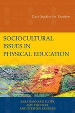 Sociocultural Issues in Physical Education : Case Studies for Teachers