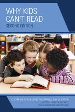 Why Kids Can't Read : Continuing to Challenge the Status Quo in Education