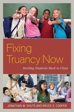 Fixing Truancy Now : Inviting Students Back to Class - Jonathan Shute