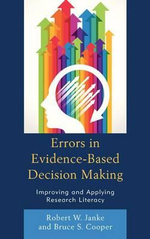 Errors in Evidence-Based Decision Making : Improving and Applying Research Literacy - Robert Janke