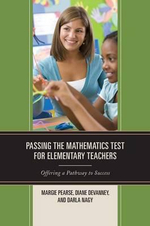 Passing the Mathematics Test for Elementary Teachers : Offering a Pathway to Success - Margie Pearse