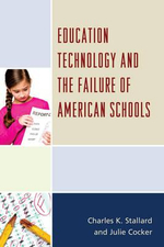Education Technology and the Failure of American Schools - Charles K. Stallard