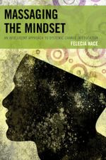 Massaging the Mindset : An Intelligent Approach to Systemic Change in Education - Dr. Felecia Nace