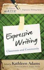 Expressive Writing : Classroom and Community