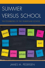 Summer versus School : The Possibilities of the Year-Round School - James Pedersen