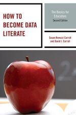 How to Become Data Literate : The Basics for Educators - Susan Rovezzi Carroll