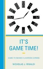 It's Game Time! : Games to Enhance Classroom Learning - Nicholas J. Rinaldi