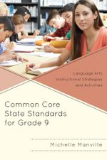 Common Core State Standards for Grade 9 : Language Arts Instructional Strategies and Activities - Michelle Manville