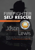 Firefighter Self Rescue : The Evolution of Service - Justin Lewis