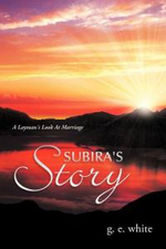 Subira's Story : A Layman's Look at Marriage - G. E. White