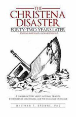 The Christena Disaster Forty-Two Years Later-Looking Backward, Looking Forward : A Caribbean Story about National Tragedy, the Burden of Colonialism, a - Whitman T. Browne Phd