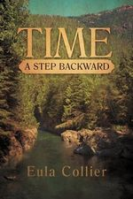 Time : A Step Backward - Eula Collier