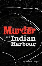 Murder at Indian Harbour - Janet A. Couper