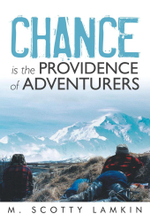Chance Is the Providence of Adventurers - M. Scotty Lamkin