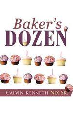 Baker's Dozen - Calvin Kenneth Nix Sr