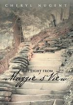 The Light from Maggie's View - Cheryl Nugent