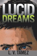 Lucid Dreams - L. V. Tamez
