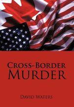 Cross-Border Murder - David Waters
