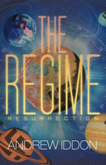 The Regime : Resurrection - Andrew Iddon
