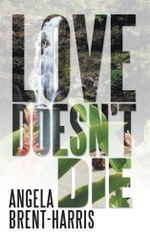 Love Doesn't Die - Angela Brent-Harris