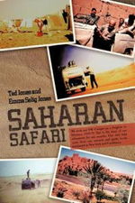 Saharan Safari : We Took Our VW Camper on a Freighter to Morocco 1969-70 This Is the Story of Our Adventures for Ten Months. Our Only H - Ted Jones