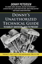 Donny's Unauthorized Technical Guide to Harley-Davidson, 1936 to Present : Volume V: Part I of II-The Shovelhead: 1966 to 1985 - Donny Petersen