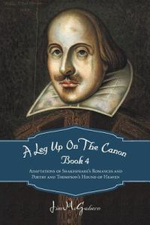 A Leg Up on the Canon Book 4 : Adaptations of Shakespeare's Romances and Poetry and Thompson's Hound of Heaven - Jim McGahern